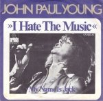 John Paul Young - I Hate The Music (7'')