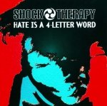 Shock Therapy - Hate Is A 4-Letter Word (CD)