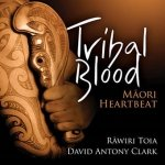 Rawiri Toia, David Antony Clark - Tribal Blood (CD)
