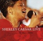 Shirley Caesar - Shirley Caesar Live...He Will Come (CD)