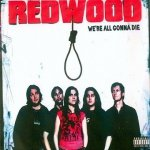 Redwood - We're All Gonna Die (CD)