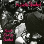 Michelle Shocked - Short Sharp Shocked (LP)