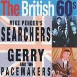 Mike Pender's Searchers, Gerry And The Pacemakers - The British 60s (CD)