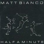 Matt Bianco - Half A Minute (7)