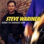 Steve Wariner - Burnin' The Roadhouse Down (CD)