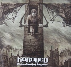 Koroded - The Absurd Beauty Of Being Alone (CD)