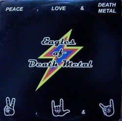 Eagles Of Death Metal - Peace, Love & Death Metal (LP)