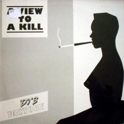 DJ's Factory - A View To A Kill (12'')