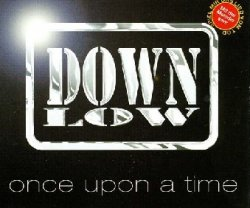 Down Low - Once Upon A Time (Maxi-CD)