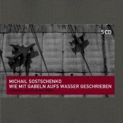 Michail Sostschenko Wie Mit Gabeln Aufs Wasser Geschrieben (Audiobook) (5CD)