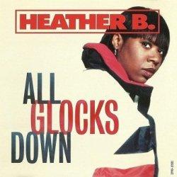Heather B. - All Glocks Down (Maxi-CD)