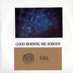 Howth Castle - Good Morning Mr. Nobody (LP)