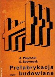 A. Paprocki, S. Szewczyk - Prefabrykacja Budowlana