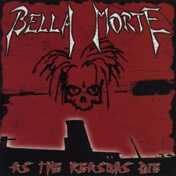 Bella Morte - As The Reasons Die (CD)
