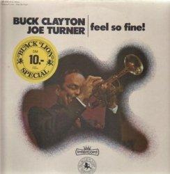 Buck Clayton, Joe Turner - Feel So Fine! (LP)
