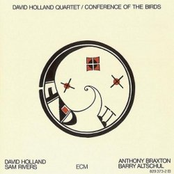 David Holland Quartet, David Holland*, Sam Rivers, Anthony Braxton, Barry Altschul - Conference Of The Birds (CD)