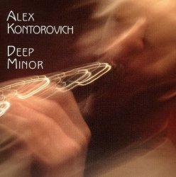 Alex Kontrovich - Deep Minor (CD)