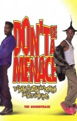 Don't Be A Menace To South Central While Drinking Your Juice In The Hood (The Soundtrack) (MC)