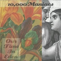 10,000 Maniacs - Our Time In Eden (CD)