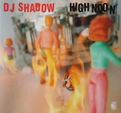 DJ Shadow - High Noon (Maxi-CD)