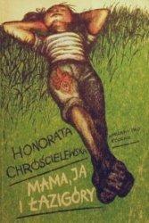 Honorata Chróścielewska - Mama, Ja I Łazigóry