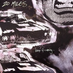 20 Miles - Keep It Coming... (CD)