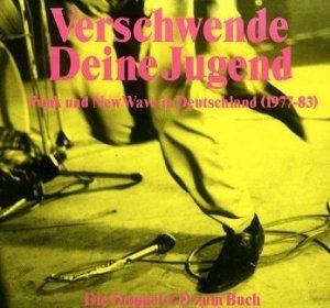 Verschwende Deine Jugend (Punk Und New Wave In Deutschland 1977-83) (2CD)