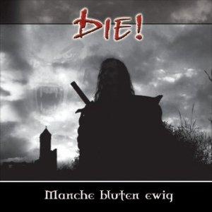 Die! - Manche Bluten Ewig (CD)