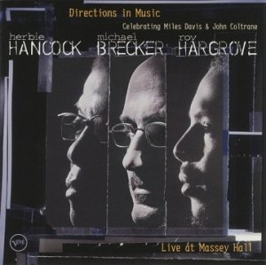 Herbie Hancock, Michael Brecker, Roy Hargrove - Directions In Music - Live At Massey Hall (CD)