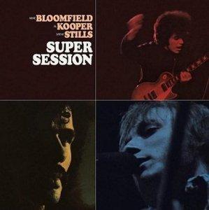 Mike Bloomfield, Al Kooper, Steve Stills - Super Session (CD)