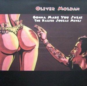 Oliver Moldan - Gonna Make You Sweat (The Kaiser Souzai Mixes) (12'')