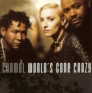 Carmel - World's Gone Crazy (CD)