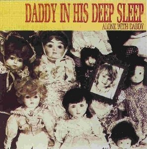 Daddy In His Deep Sleep - Alone With Daddy (LP)