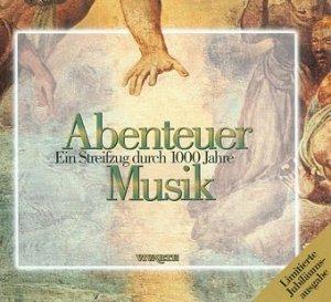 Abenteuer Musik - Ein Streifzug Durch 1000 Jahre (CD)