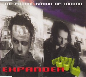 The Future Sound Of London - Expander (Maxi-CD)