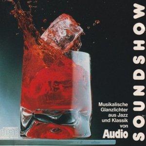 AUDIO Soundshow (Musikalische Glanzlichter Aus Jazz Und Klassik Von Audio) (CD)