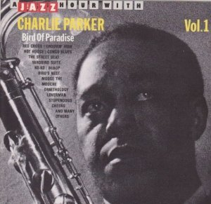 Charlie Parker - Bird Of Paradise Vol. 1 (CD)