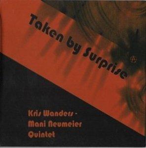 Kris Wanders / Mani Neumeier Quintet - Taken By Surprise (CD)