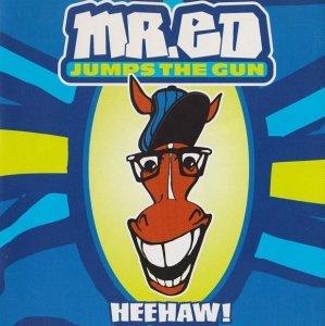 Mr. Ed Jumps The Gun - Heehaw! (CD)