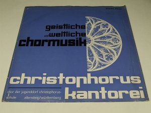 Geistliche Und Weltliche Chormusik Christophorus Kantorei (LP)