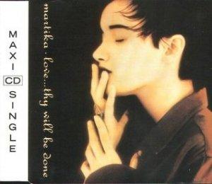 Martika - Love...Thy Will Be Done (Maxi-CD)