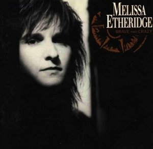 Melissa Etheridge - Brave And Crazy (CD)