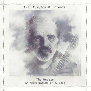 Eric Clapton & Friends - The Breeze (An Appreciation Of JJ Cale) (CD)