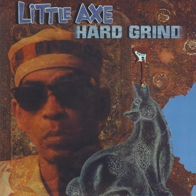 Little Axe - Hard Grind (CD)