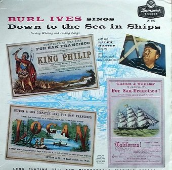 Burl Ives With The Ralph Hunter Singers - Sings Down To The Sea In Ships (Sailing, Whaling And Fishing Songs) (LP)