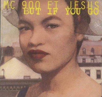 MC 900 FT Jesus - But If You Go (Maxi-CD)