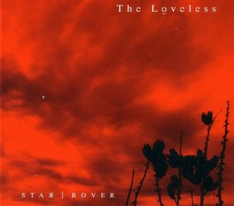 The Loveless - Star | Rover (CD)