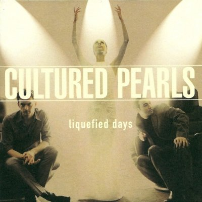 Cultured Pearls - Liquefied Days (CD)
