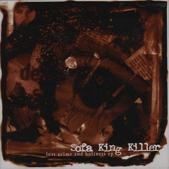 Sofa King Killer - Lust Crime And Holiness (CD)