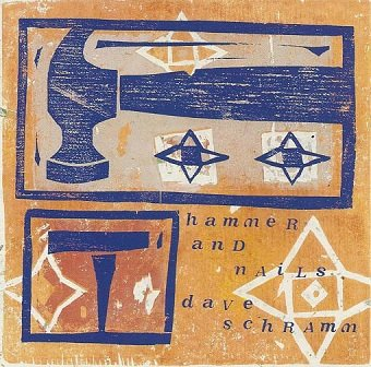 Dave Schramm - Hammer And Nails (CD)